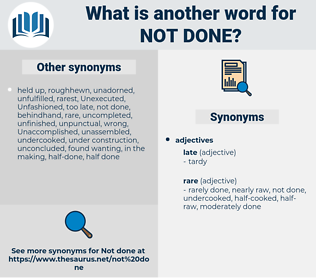 not done, synonym not done, another word for not done, words like not done, thesaurus not done