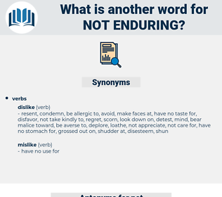 not enduring, synonym not enduring, another word for not enduring, words like not enduring, thesaurus not enduring