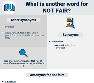not fair, synonym not fair, another word for not fair, words like not fair, thesaurus not fair