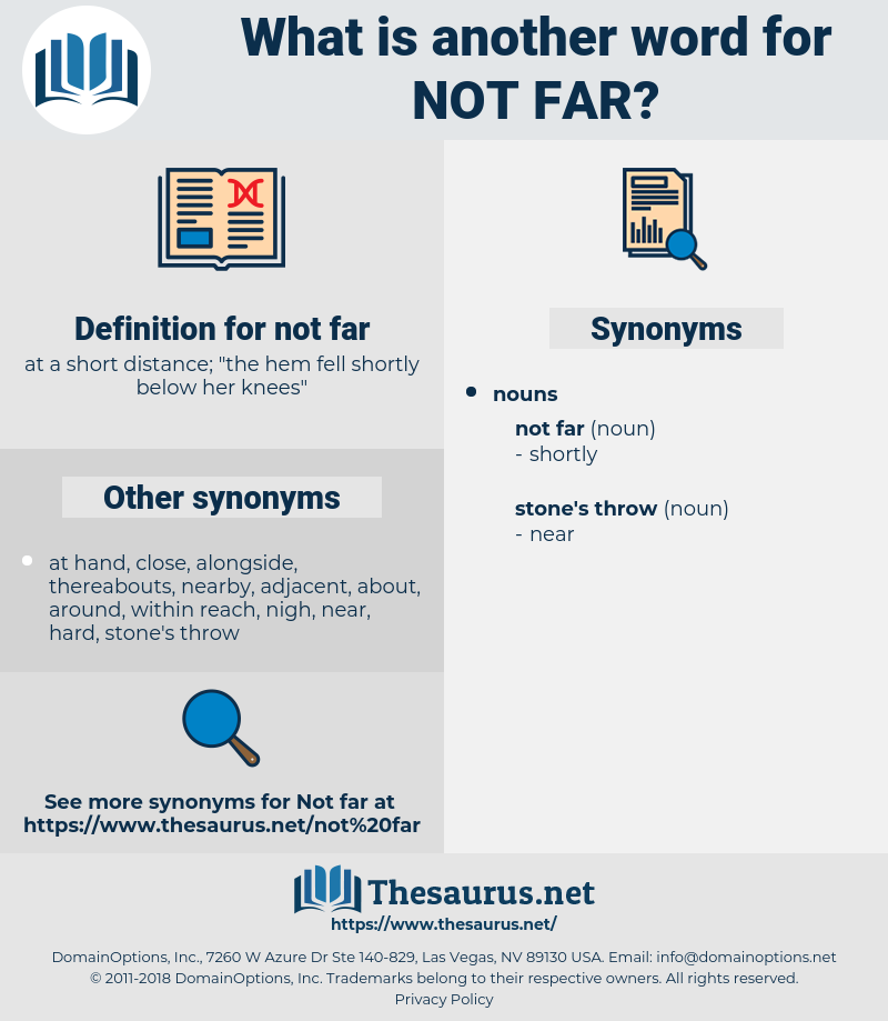 not far, synonym not far, another word for not far, words like not far, thesaurus not far