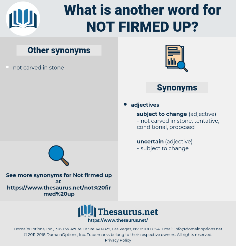 not firmed up, synonym not firmed up, another word for not firmed up, words like not firmed up, thesaurus not firmed up