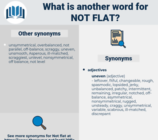not flat, synonym not flat, another word for not flat, words like not flat, thesaurus not flat