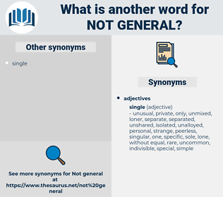 not general, synonym not general, another word for not general, words like not general, thesaurus not general