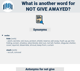 not give awayed, synonym not give awayed, another word for not give awayed, words like not give awayed, thesaurus not give awayed