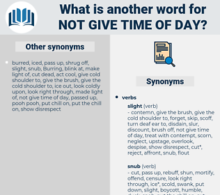 not give time of day, synonym not give time of day, another word for not give time of day, words like not give time of day, thesaurus not give time of day