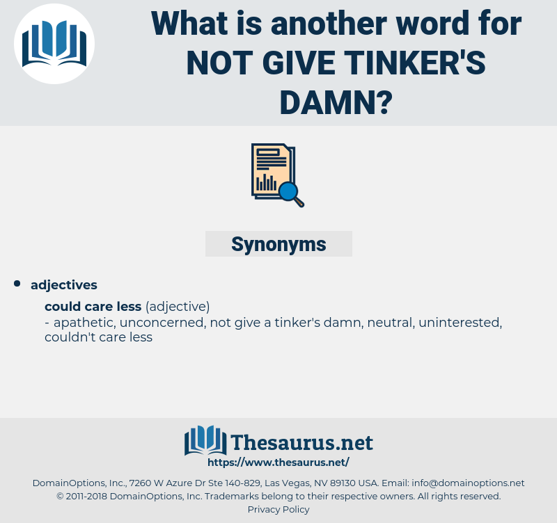 not give tinker's damn, synonym not give tinker's damn, another word for not give tinker's damn, words like not give tinker's damn, thesaurus not give tinker's damn