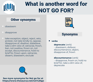 not go for, synonym not go for, another word for not go for, words like not go for, thesaurus not go for