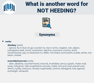not heeding, synonym not heeding, another word for not heeding, words like not heeding, thesaurus not heeding