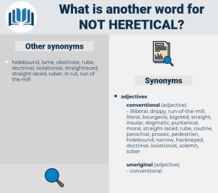 not heretical, synonym not heretical, another word for not heretical, words like not heretical, thesaurus not heretical
