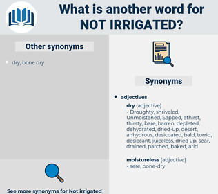 not irrigated, synonym not irrigated, another word for not irrigated, words like not irrigated, thesaurus not irrigated