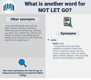 not let go, synonym not let go, another word for not let go, words like not let go, thesaurus not let go