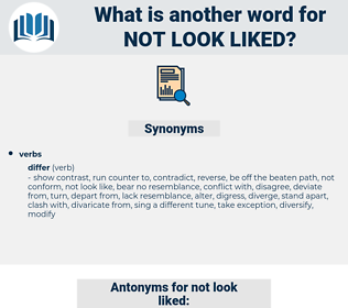 not look liked, synonym not look liked, another word for not look liked, words like not look liked, thesaurus not look liked