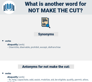 not make the cut, synonym not make the cut, another word for not make the cut, words like not make the cut, thesaurus not make the cut