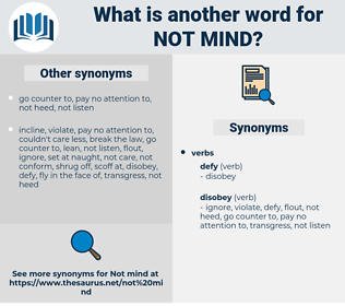 not mind, synonym not mind, another word for not mind, words like not mind, thesaurus not mind
