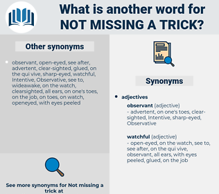 not missing a trick, synonym not missing a trick, another word for not missing a trick, words like not missing a trick, thesaurus not missing a trick