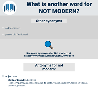 not modern, synonym not modern, another word for not modern, words like not modern, thesaurus not modern