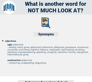 not much look at, synonym not much look at, another word for not much look at, words like not much look at, thesaurus not much look at