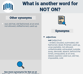 not on, synonym not on, another word for not on, words like not on, thesaurus not on