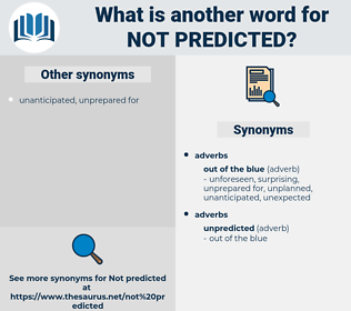 not predicted, synonym not predicted, another word for not predicted, words like not predicted, thesaurus not predicted