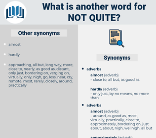 not quite, synonym not quite, another word for not quite, words like not quite, thesaurus not quite