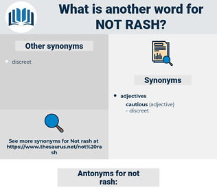 not rash, synonym not rash, another word for not rash, words like not rash, thesaurus not rash