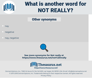 not really, synonym not really, another word for not really, words like not really, thesaurus not really
