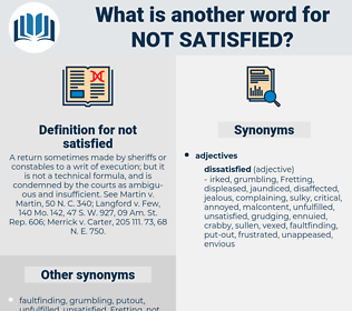 not satisfied, synonym not satisfied, another word for not satisfied, words like not satisfied, thesaurus not satisfied