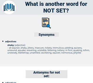 not set, synonym not set, another word for not set, words like not set, thesaurus not set