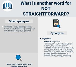 not straightforward, synonym not straightforward, another word for not straightforward, words like not straightforward, thesaurus not straightforward