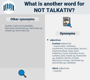 not talkativ, synonym not talkativ, another word for not talkativ, words like not talkativ, thesaurus not talkativ