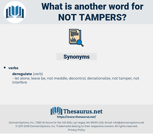 not tampers, synonym not tampers, another word for not tampers, words like not tampers, thesaurus not tampers