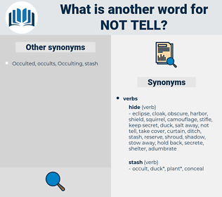 not tell, synonym not tell, another word for not tell, words like not tell, thesaurus not tell