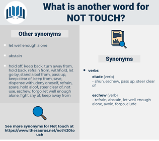 not touch, synonym not touch, another word for not touch, words like not touch, thesaurus not touch