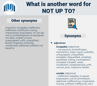 not up to, synonym not up to, another word for not up to, words like not up to, thesaurus not up to