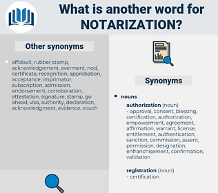 notarization, synonym notarization, another word for notarization, words like notarization, thesaurus notarization