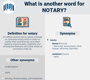 notary, synonym notary, another word for notary, words like notary, thesaurus notary