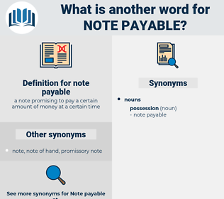 note payable, synonym note payable, another word for note payable, words like note payable, thesaurus note payable