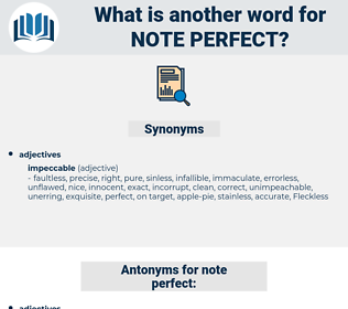 note-perfect, synonym note-perfect, another word for note-perfect, words like note-perfect, thesaurus note-perfect