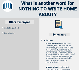 nothing to write home about, synonym nothing to write home about, another word for nothing to write home about, words like nothing to write home about, thesaurus nothing to write home about