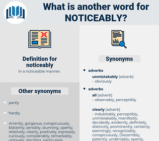 noticeably, synonym noticeably, another word for noticeably, words like noticeably, thesaurus noticeably