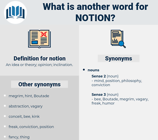 notion, synonym notion, another word for notion, words like notion, thesaurus notion