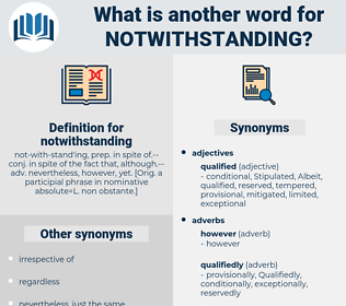 notwithstanding, synonym notwithstanding, another word for notwithstanding, words like notwithstanding, thesaurus notwithstanding