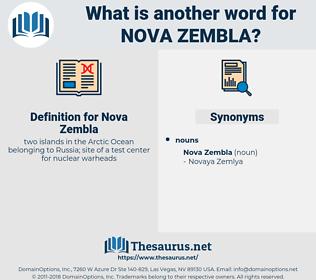 Nova Zembla, synonym Nova Zembla, another word for Nova Zembla, words like Nova Zembla, thesaurus Nova Zembla