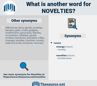 novelties, synonym novelties, another word for novelties, words like novelties, thesaurus novelties