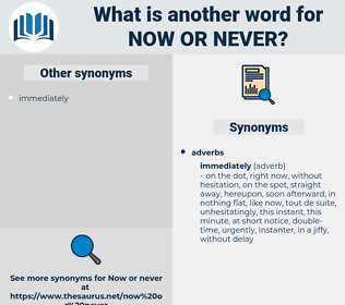 now or never, synonym now or never, another word for now or never, words like now or never, thesaurus now or never