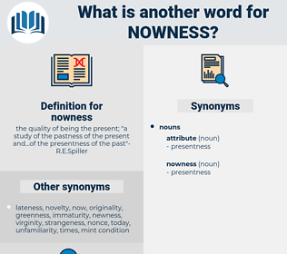 nowness, synonym nowness, another word for nowness, words like nowness, thesaurus nowness