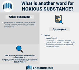 noxious substance, synonym noxious substance, another word for noxious substance, words like noxious substance, thesaurus noxious substance