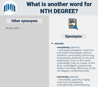 nth degree, synonym nth degree, another word for nth degree, words like nth degree, thesaurus nth degree