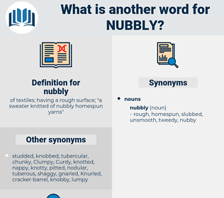 nubbly, synonym nubbly, another word for nubbly, words like nubbly, thesaurus nubbly