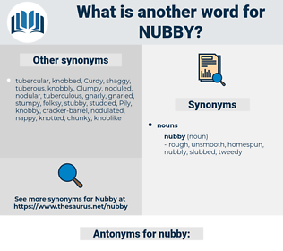 nubby, synonym nubby, another word for nubby, words like nubby, thesaurus nubby